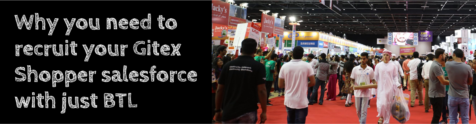 💡 WHY YOU NEED TO RECRUIT YOUR GITEX SHOPPER SALESFORCE WITH JUST BTL