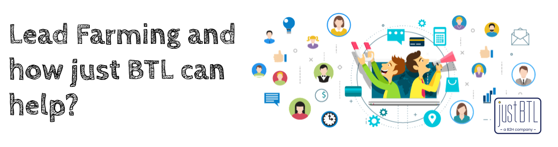 📍 Lead Generation and how just BTL can help?